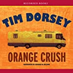 Orange Crush (       UNABRIDGED) by Tim Dorsey Narrated by George Wilson