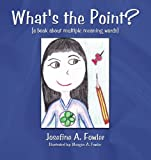 What's the Point?: (A Book About Multiple Meaning Words)