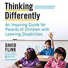 Thinking Differently: An Inspiring Guide for Parents of Children with Learning Disabilities (       UNABRIDGED) by David Flink Narrated by Roger Wayne