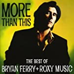 The Best Of Bryan Ferry + Roxy Music