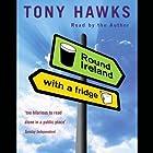 Round Ireland with a Fridge Hörbuch von Tony Hawks Gesprochen von: Tony Hawks