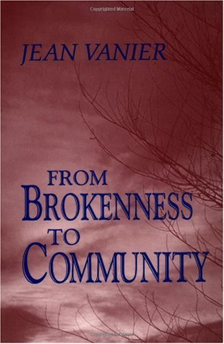 From Brokenness to Community (Harold M. Wit Lectures), Jean Vanier