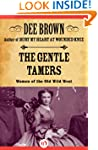 The Gentle Tamers: Women of the Old W...
