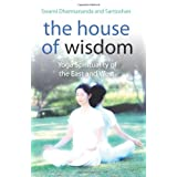 The House of Wisdom: Yoga Spirituality of the East and Westby Swami Dharmananda