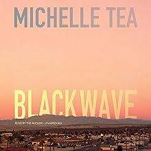 Black Wave | Livre audio Auteur(s) : Michelle Tea Narrateur(s) : Michelle Tea