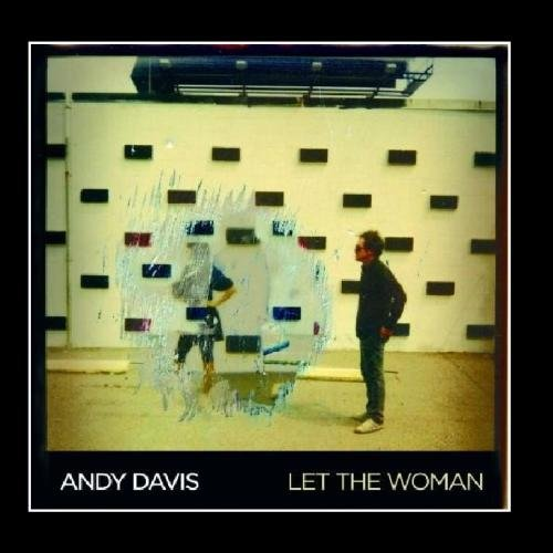 Andy Davis-Let The Woman-CD-FLAC-2007-CHS Download
