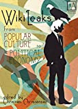 img - for WikiLeaks: From Popular Culture to Political Economy book / textbook / text book