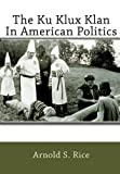 img - for The Ku Klux Klan In American Politics book / textbook / text book
