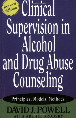 Clinical Supervision in Alcohol and Drug Abuse Counseling: Principles ...