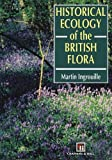 img - for Historical Ecology of the British Flora book / textbook / text book