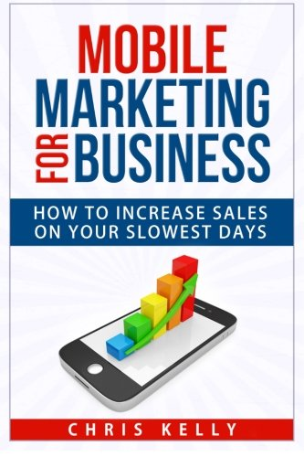 Mobile Marketing for Business: How To Increase Sales On Your Slowest Days