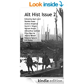 Alt Hist Issue 2: The Magazine of Historical Fiction and Alternate History