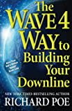 The WAVE 4 Way to Building Your Downline (Volume 4)