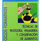 Tecnicas de Pasteleria, Panaderia y Conservacion D (Spanish Edition)