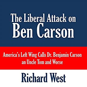 The Liberal Attack on Ben Carson Audiobook