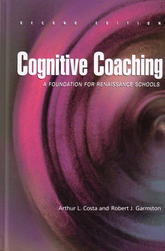 Cognitive Coaching: A Foundation for Renaissance Schools