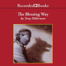 The Blessing Way (       UNABRIDGED) by Tony Hillerman Narrated by George Guidall