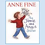 The Jamie and Angus Stories | Anne Fine