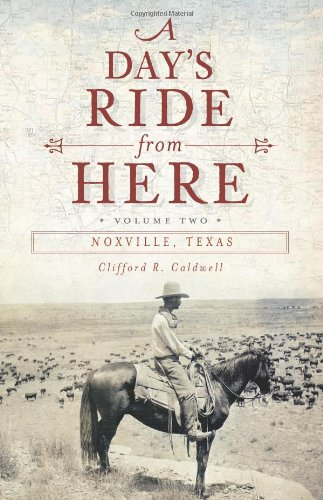 A Day'S Ride From Here: Noxville, Texas
