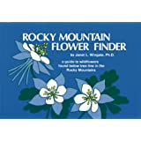 Rocky Mountain Flower Finder: A Guide to the Wildflowers Found Below Tree Line in the Rocky Mountains (Nature Study Guides)