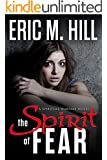 The Spirit Of Fear: A Spiritual Warfare Suspense Novel (The Demon Strongholds Series Book 1)