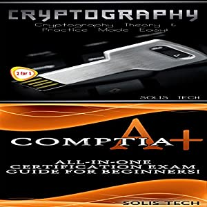 Cryptography & CompTIA A+ Audiobook