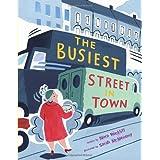 The Busiest Street in Town ~ Mara Rockliff