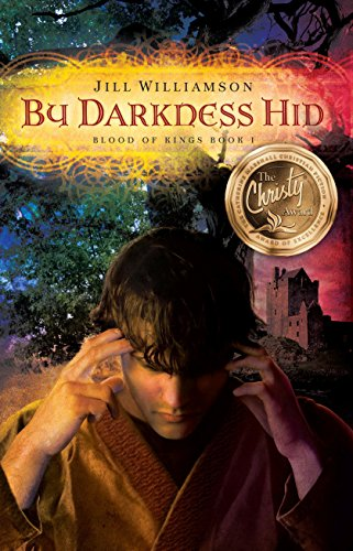 By Darkness Hid (Blood of Kings (Jill Williamson))