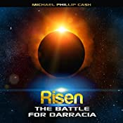 Risen: The Battle for Darracia: The Darracia Saga, Book 3 | Michael Phillip Cash