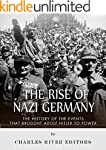 The Rise of Nazi Germany: The History...