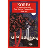 Korea: An Illustrated History from Ancient Times to 1945 (Illustrated Histories) (Illustrated Histories (Hippocrene...