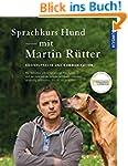 Sprachkurs Hund mit Martin Rütter: Kö...