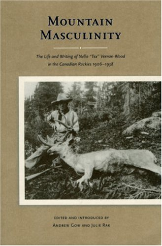 Mountain Masculinity: The Life and Writing of Nello