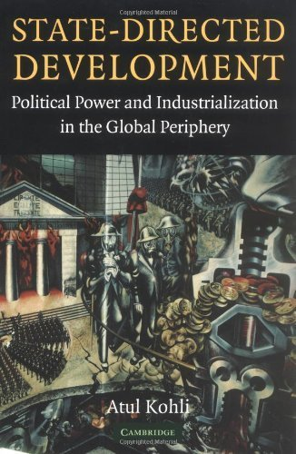 Kohli, Atul's State-Directed Development: Political Power and Industrialization in the Global Periphery