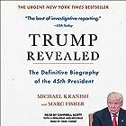 Trump Revealed: An American Journey of Ambition, Ego, Money, and Power Hörbuch von Michael Kranish, Marc Fisher Gesprochen von: Campbell Scott