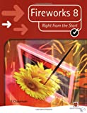 R.C. Chasemore Fireworks 8: Using Macromedia Studio 8 (Right from the Start): Using Macromedia Studio 8 (Right from the Start) (Right from the Start guides)