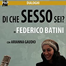 Di che sesso sei? Audiobook by Federico Batini Narrated by Federico Batini, Arianna Gaudio