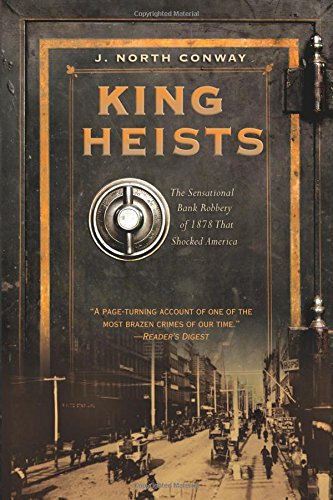 king-of-heists-the-sensational-bank-robbery-of-1878-that-shocked-america