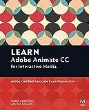 Learn Adobe Animate CC for Interactive Media: Adobe Certified Associate Exam Preparation (Adobe Certified Associate (ACA))