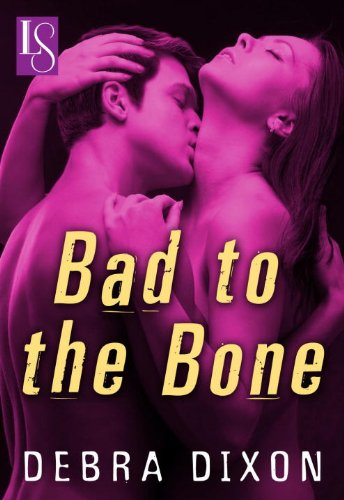 Bad to the Bone: A Loveswept Classic Romance (.)