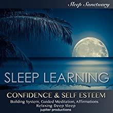 Confidence & Self Esteem Building System: Sleep Learning, Guided Meditation, Affirmations, Relaxing Deep Sleep Discours Auteur(s) :  Jupiter Productions Narrateur(s) : Kev Thompson