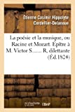 img - for La Poesie Et La Musique, Ou Racine Et Mozart. Epitre A M. Victor S....... R, Dilettante (Litterature) (French Edition) book / textbook / text book