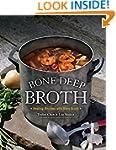 Bone Deep Broth: Healing Recipes with...