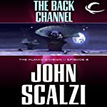 The Back Channel: The Human Division, Episode 6 (       UNABRIDGED) by John Scalzi Narrated by William Dufris