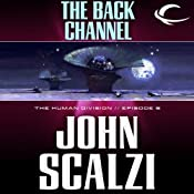 The Back Channel: The Human Division, Episode 6 | [John Scalzi]