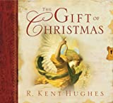 The Gift of Christmas (1581345305) by Hughes, R. Kent