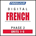French Level 2 Lessons 1-5: Learn to Speak and Understand French with Pimsleur Language Programs  by  Pimsleur Narrated by  uncredited
