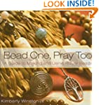 Bead One, Pray Too: A Guide to Making...