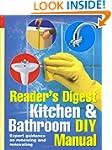 Kitchen and Bathroom DIY Manual: Expe...