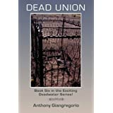 Dead Union ( Deadwater Series: Book 6)by Anthony Giangregorio